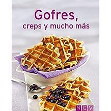 Gofres, creps y mucho más: Nuestras 100 mejores recetas en un solo libro (Spanish Edition)