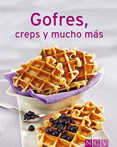 Gofres, creps y mucho más: Nuestras 100 mejores recetas en un solo libro por Naumann & Göbel Verlag