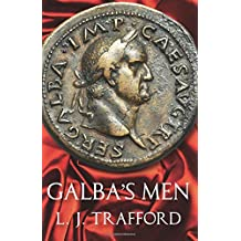 Galba's Men: The Four Emperors Series: Book II: 2 (The Karnac Library)