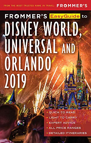 Frommer's EasyGuide to DisneyWorld, Universal and Orlando 2019 (Fun Kids Ga)