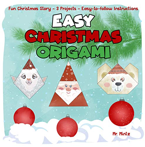 Easy Christmas Origami. Fun Christmas Story,12 Projects, Easy-to-follow Instructions (Dover Origami Papercraft Book Book 2) (English Edition)