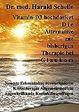 Vitamin-D3   hochdosiert  D i e  Alternative zur bisherigen Therapie bei  G l a u k o m