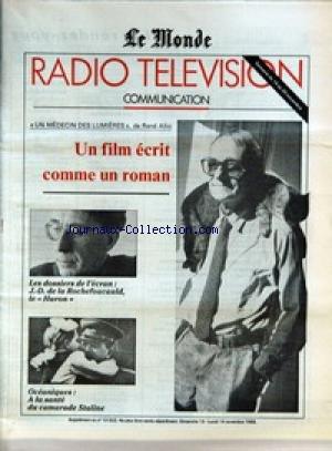 MONDE RADIO TELEVISION COMMUNICATION (LE) du 13/11/1988 - UN MEDECIN DES LUMIERES , DE RENE ALLIO - UN FILM ECRIT COMME UN ROMAN - LES DOSSIERS DE L'ECRAN - J.-D. DE LA ROCHEFOUCAULD, LE HURON - OCEANIQUES - A LA SANTE DU CAMARADE STALINE.
