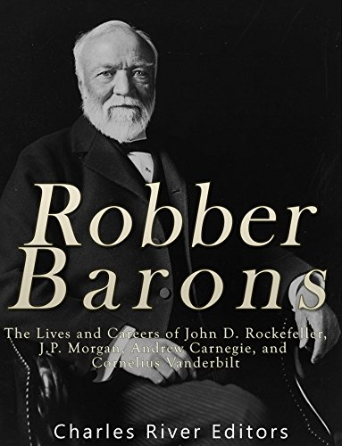 robber-barons-the-lives-and-careers-of-john-d-rockefeller-jp-morgan-andrew-carnegie-and-cornelius-va