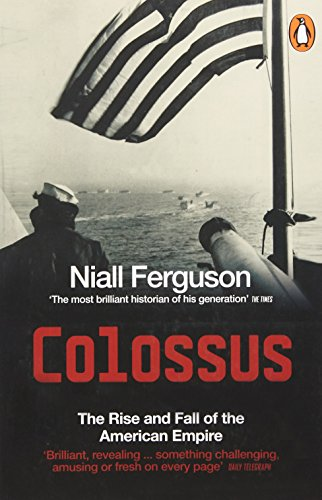 Colossus: The Rise and Fall of the American Empire por Niall Ferguson