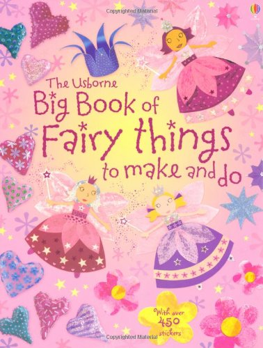 Big Book of Fairy Things To Make and Do (Art Ideas)