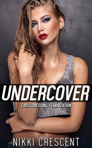 UNDERCOVER (Crossdressing, Feminization) (English Edition)