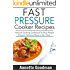 Pressure Cooker Recipes: Are You Busy? 65 Fast and Easy Pressure Cooking Ideas to Prepare Scrumptious Meals in No Time! (Weight Loss Plan Series Book 7)