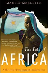 The Fate of Africa: A History of Fifty Years of Independence Paperback