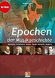 Epochen der Musikgeschichte, Paket (Heft+Medien): Mittelalter, Renaissance, Barock, Klassik, Romantik, Moderne Paketinhalt: Heft und Medienpaket (Im Fokus)