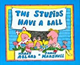 Stupids Have a Ball