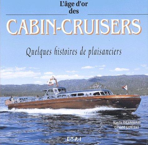 L'âge d'or des cabin-cruisers. Quelques histoires de plaisanciers par Gérald Guétat