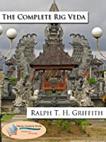 The Rig Veda [Unabridged, English Translation] (The Vedas Book 2)