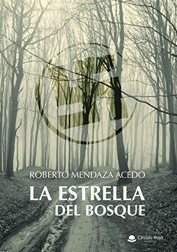 La estrella del bosque (Novela historica) por Roberto  Mendaza Acedo