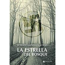 La estrella del bosque (Novela historica)