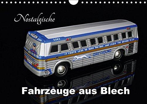 Nostalgische Fahrzeuge aus Blech (Wandkalender 2018 DIN A4 quer): Sammlermodelle im Bild (Monatskalender, 14 Seiten ) (CALVENDO Hobbys) [Kalender] [Apr 18, 2017] Huschka, Klaus-Peter