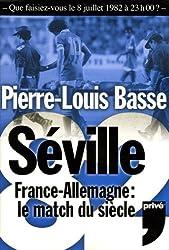 Séville 82 : France-Allemagne Le match du siècle