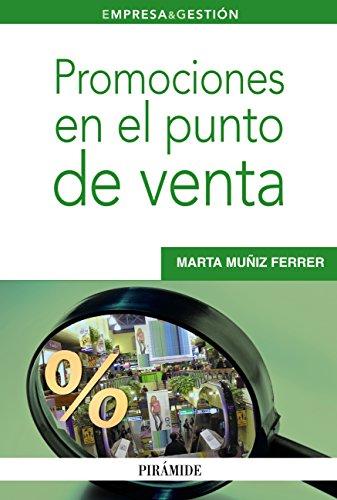 Promociones en el punto de venta (Empresa Y Gestión) por Marta Muñiz