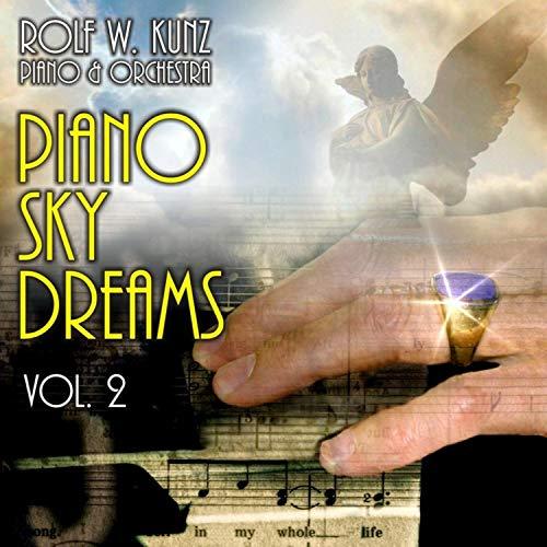Piano Sky Dreams, Vol. 2 (Orchestra Arrangements and Conductor: Erwin Ernst Kunz)