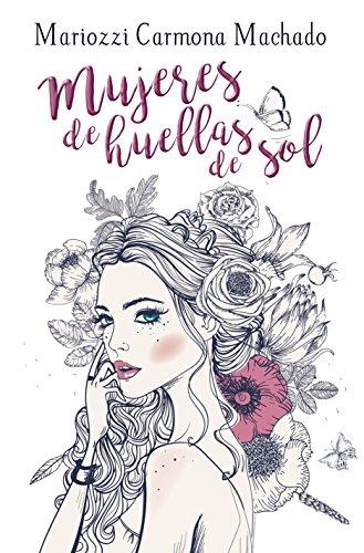 Huellas de Mujeres de Sol por Mariozzi Carmona Machado