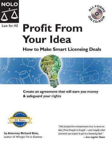 Profit from Your Idea: How to Make Smart Licensing Deals by Richard Stim (2006-02-25)