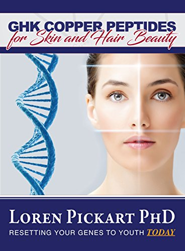 GHK Copper Peptides: for Skin and Hair Beauty (English Edition)