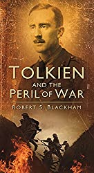 Tolkien and the Peril of War by Robert S. Blackham (2013-05-01)