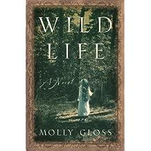 Wild Life: A Novel