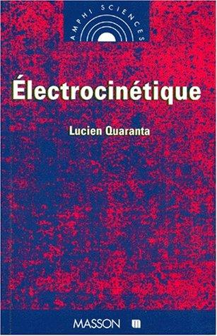Électrocinétique par Lucien Quaranta