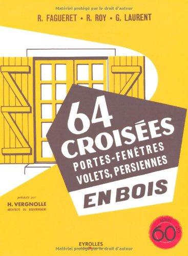 64 croisées : Portes-fenêtres, volets, persiennes en bois