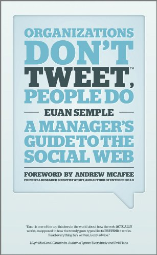 Semple, Euan:Organizations Don't Tweet, People Do: A Manager's Guide to the Social Web