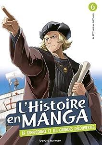 L'Histoire en Manga Edition simple La Renaissance et les grandes découvertes