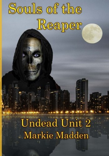 Souls of the Reaper: Volume 2 (The Undead Unit Series)