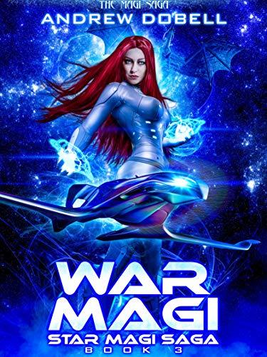 War Magi: A Space Opera Fantasy Adventure (Star Magi Saga Book 3) (English Edition)