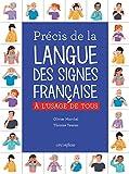 Précis de la Langue des Signes Française : A l'usage de tous