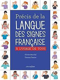 Précis de la Langue des Signes Française : A l'usage de tous par Olivier Marchal (III)