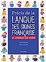 Précis de la Langue des Signes Française : A l'usage de tous par Marchal