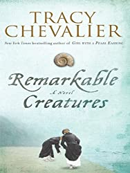 Remarkable Creatures (Basic) by Tracy Chevalier (2010-01-05)