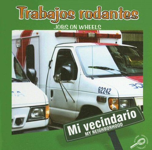 Trabajos Rodantes/Jobs on Wheels (Mi Vecindario/My Neighborhood) por Jennifer Blizin Gillis