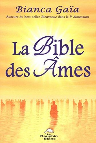 La Bible des âmes (Spiritualité) par Bianca Gaïa