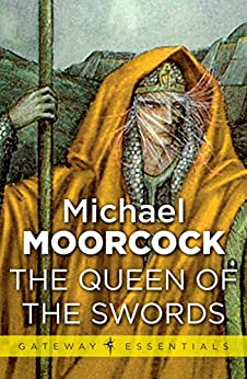 The Queen of the Swords (Corum: The Prince in the Silver Robe Book 2) by [Moorcock, Michael]