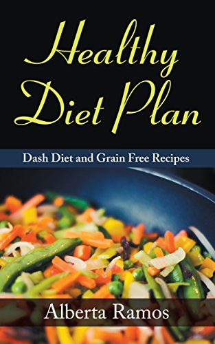 Healthy Diet Plan: Dash Diet and Grain Free Recipes (English Edition) -