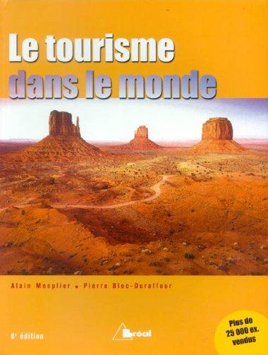 Le tourisme dans le monde : 6e édition par Alain Mesplier