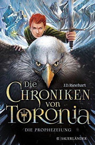 Preisvergleich Produktbild Die Chroniken von Toronia: Die Prophezeiung