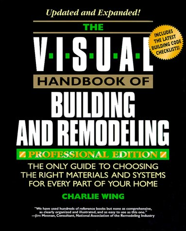 the-visual-handbook-of-building-and-remodeling-the-only-guide-to-choosing-the-right-materials-and-sy