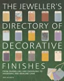 The Jeweller's Directory of Decorative Finishes: From Enamelling and Engraving to Inl...