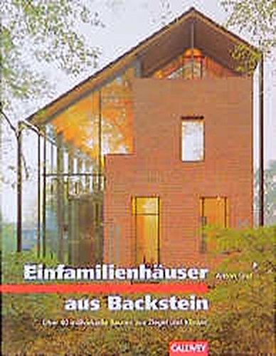 BauArt: Einfamilienhäuser aus Backstein: Über 40 individuelle Bauten aus Ziegel und Klinker (Kochen Für Ziegel Das)