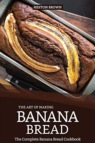 The Art of Making Banana Bread: The