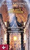 Der Gott Jesu Christi - Betrachtungen über den Dreieinigen Gott - Joseph Kardinal Ratzinger