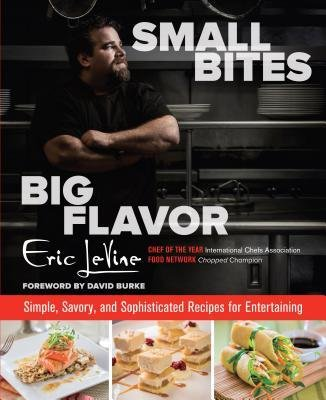 [( Small Bites, Big Flavor: Simple, Savory and Sophisticated Recipes for Entertaining By Levine, Eric ( Author ) Hardcover Nov - 2013)] Hardcover